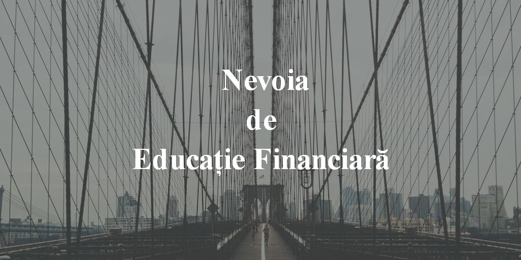 Nevoia De Educaţie Financiară