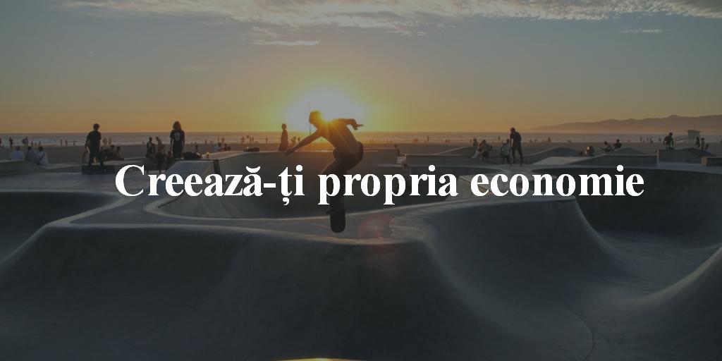 Creează-ţi Propria Economie