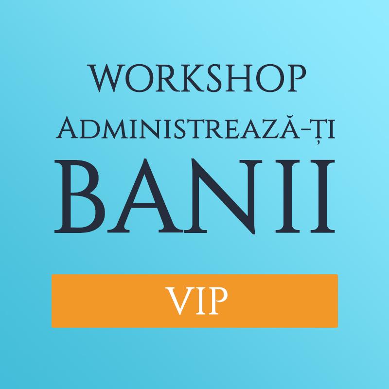 Bilet VIP Workshop Administrează-ți Banii