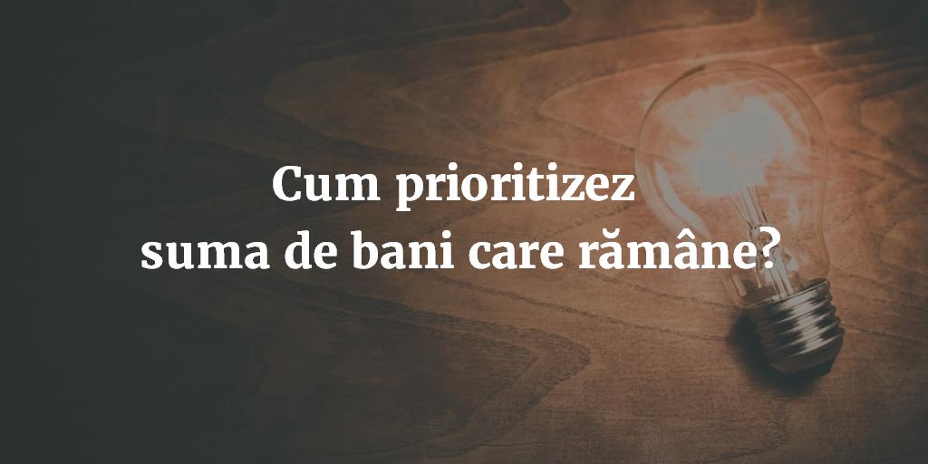 Cum Prioritizez Suma De Bani Care Ramane