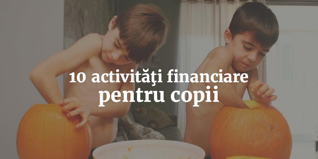 10 Activităţi Financiare Pentru Copii