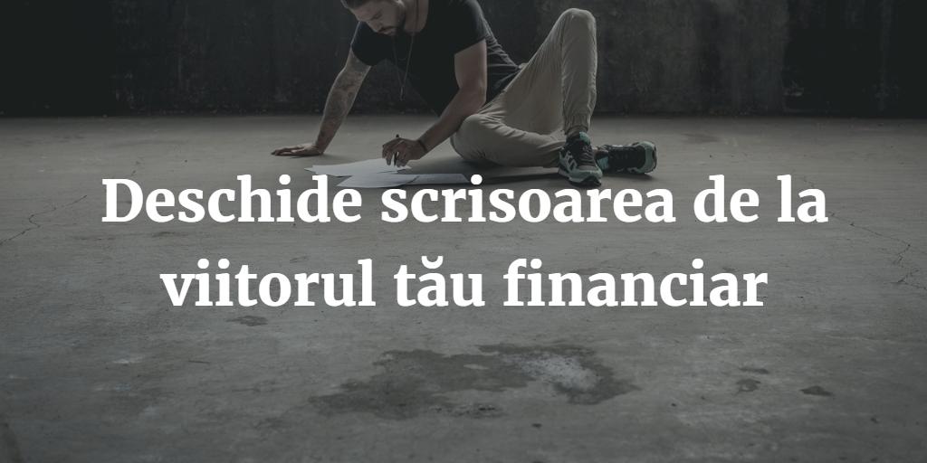Deschide Scrisoarea De La Viitorul Tau Financiar