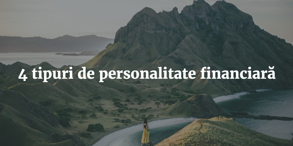 4 Tipuri De Personalitate Financiară