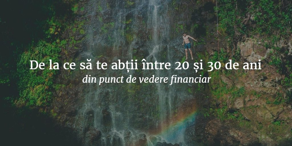 de-la-ce-sa-te-abtii-intre-20-si-30-de-ani-din-punct-de-vedere-financiar-1