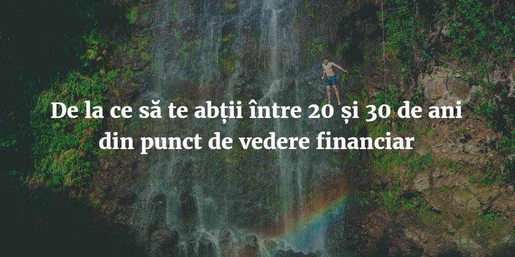 De La Ce Să Te Abții între 20 și 30 De Ani Din Punct De Vedere Financiar