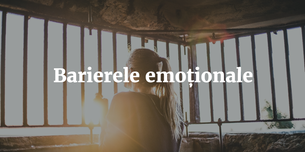 Barierele Emotionale