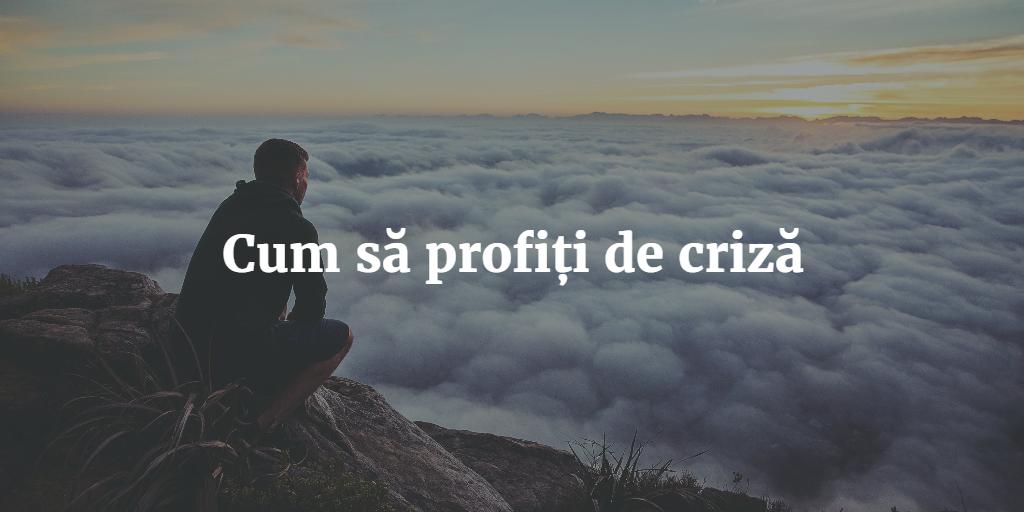 Cum Să Profiți De Criză