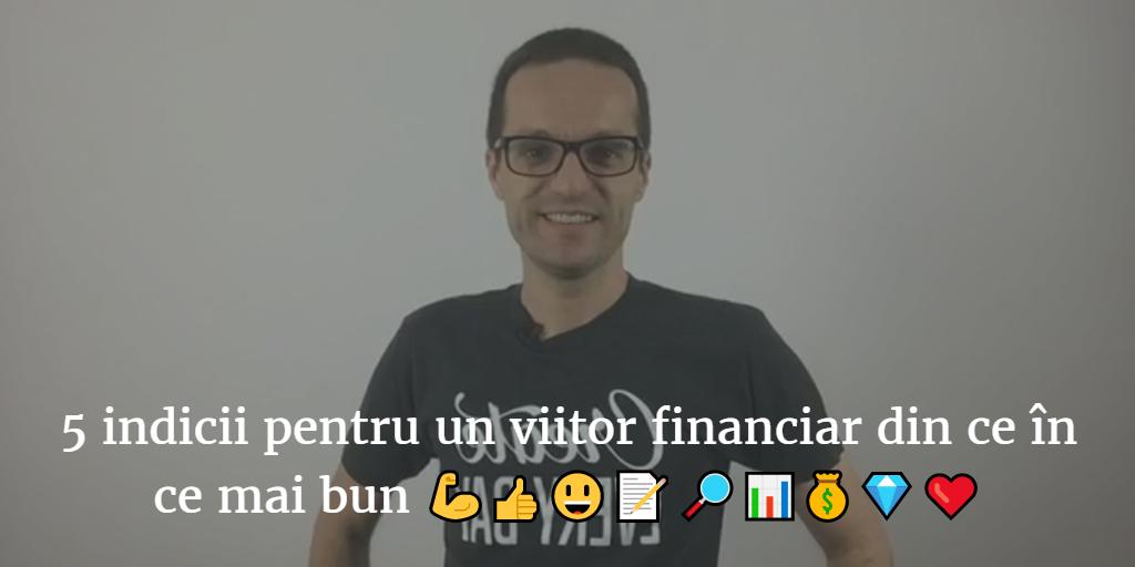 Ep 065 5 Indicii Pentru Un Viitor Financiar Din Ce In Ce Mai Bun